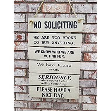 No Soliciting Sign, We Are Too Broke To Buy Anything, We Know Who We Are Voting For, We Have found Jesus, Please Go Away. Patio Sign
