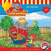 Benjamin als Gärtner (Benjamin Blümchen 47) Hörbuch