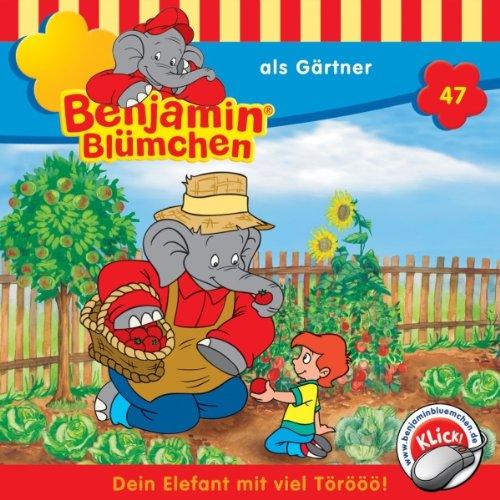 Benjamin als Gärtner (Benjamin Blümchen 47) cover art