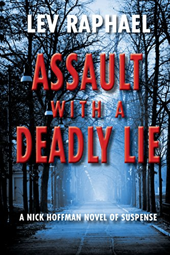 Assault with a Deadly Lie: A Nick Hoffman Novel of Suspense (Nick Hoffman Mysteries Book 8) by [Lev Raphael]