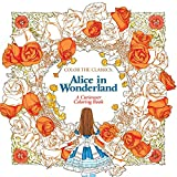 Alice in Wonderland Adult Coloring Book: A Curiouser Coloring Book