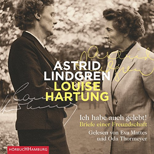 Ich habe auch gelebt! Briefe einer Freundschaft                   By:                                                                                                                                 Astrid Lindgren,                                                                                        Louise Hartung                               Narrated by:                                                                                                                                 Eva Mattes,                                                                                        Oda Thormeyer,                                                                                        Achim Buch                      Length: 7 hrs and 51 mins     Not rated yet     Overall 0.0