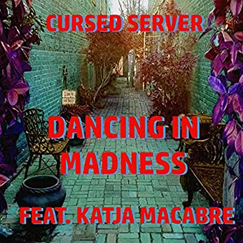 Dancing in Madness (feat. Katja Macabre)