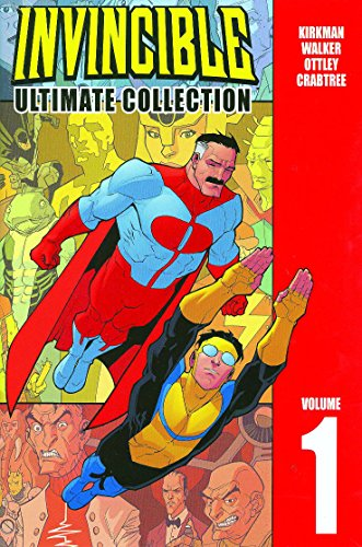 Invincible: The Ultimate Collection Volume 1: v. 1 (Invincible Ultimate Collection)
