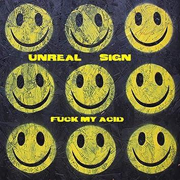Fuck My Acid