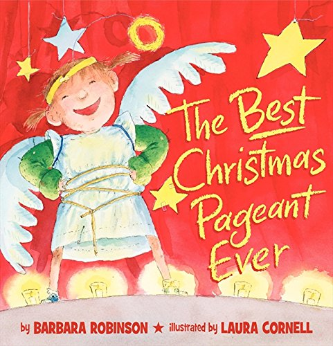 The Best Christmas Pageant Ever (picture book edition)