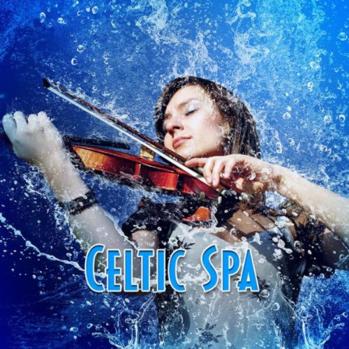 Celtic Spa: Music and Nature Sounds for Relaxing Meditation and Yoga