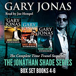 The Jonathan Shade Series: Books 4-6     Anubis Nights, Sunset Specters, Wizard's Nocturne              By:                                                                                                                                 Gary Jonas                               Narrated by:                                                                                                                                 Joe Hempel                      Length: 17 hrs and 31 mins     40 ratings     Overall 4.6