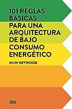 101 reglas básicas para una arquitectura de bajo consumo energético (Spanish Edition)