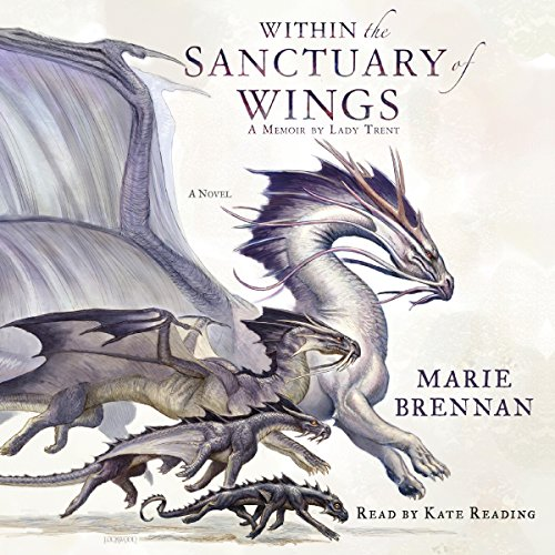Within the Sanctuary of Wings     A Memoir by Lady Trent              By:                                                                                                                                 Marie Brennan                               Narrated by:                                                                                                                                 Kate Reading                      Length: 10 hrs and 59 mins     469 ratings     Overall 4.9