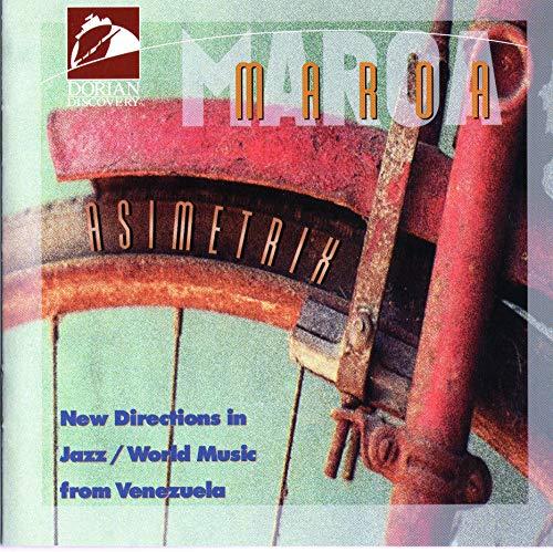 Asimetrix: New Directions in Jazz / World Music from Venezuela