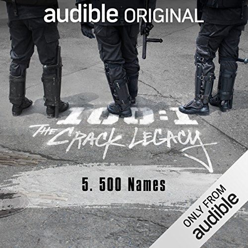 Ep. 5: 500 Names (100:1 The Crack Legacy) audiobook cover art