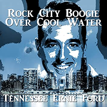 Rock City Boogie over Cool Water