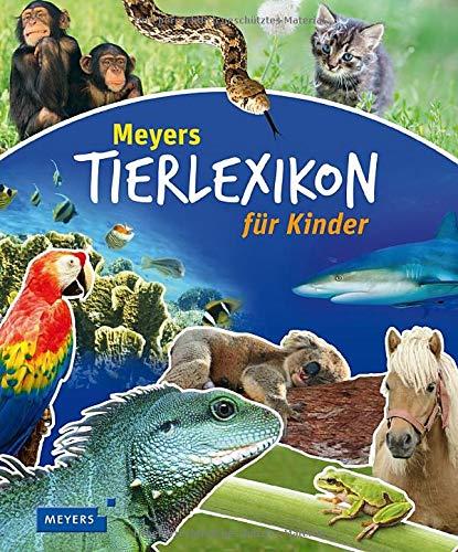 Meyers Tierlexikon für Kinder (Meyers Kinderlexika und Atlanten)