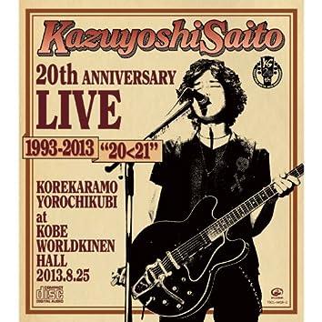 """Kazuyoshi Saito 20th Anniversary Live 1993-2013 """"20<21"""" -Korekara mo Yoro Chikubi- Kobe Warld Kinen Hall 2013.8.25"""