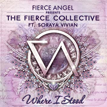 Fierce Angel Presents the Fierce Collective - Where I Stood