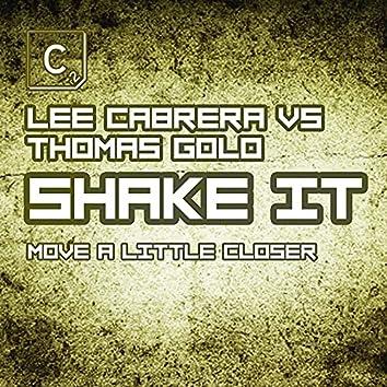 Shake It (Move A Little Closer) (Terrace Instrumental Mix)