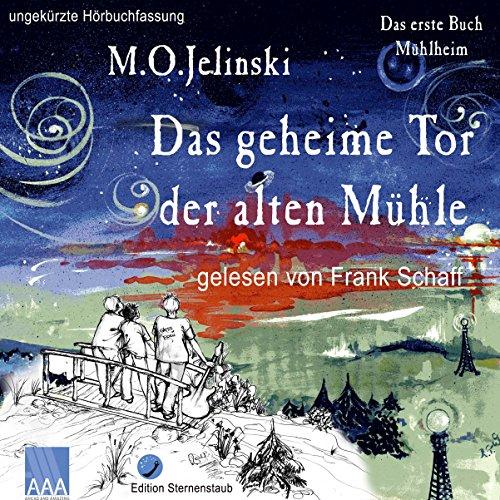 Das geheime Tor der alten Mühle (Das Buch Mühlheim 1) Titelbild