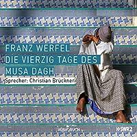 Die vierzig Tage des Musa Dagh Hörbuch