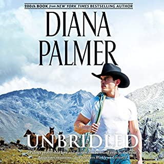 Unbridled                   Written by:                                                                                                                                 Diana Palmer                               Narrated by:                                                                                                                                 Todd McLaren                      Length: 8 hrs and 59 mins     Not rated yet     Overall 0.0