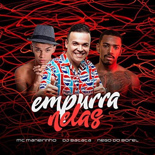MC Maneirinho, Dj Batata & Nego Do Borel