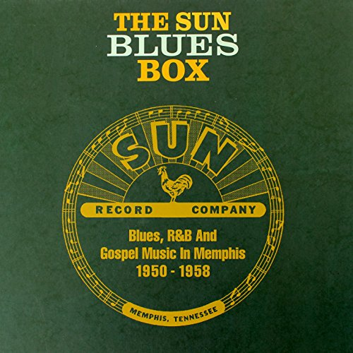 The Sun Blues Box - Blues, R&B & Gospel Music in Memphis