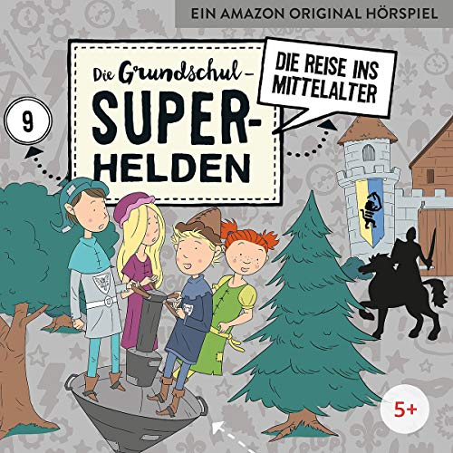 Die Grundschul-Superhelden: Folge 9 – Die Reise ins Mittelalter (Lamp und Leute)