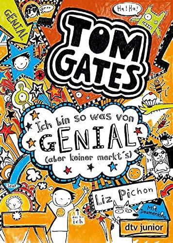 Tom Gates: Ich bin so was von genial (aber keiner merkt's): Cooler Comicroman ab 9 (Die Tom Gates-Reihe, Band 4)