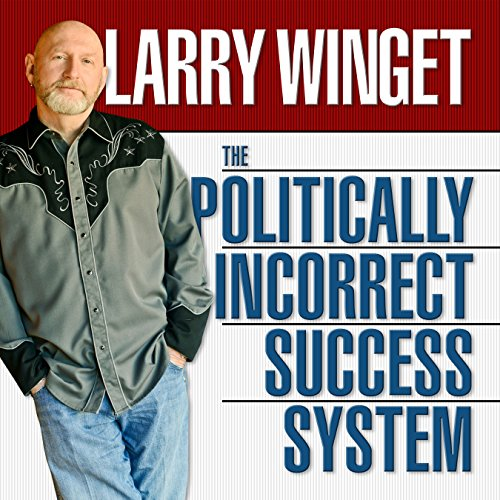 The Politically Incorrect Success System audiobook cover art