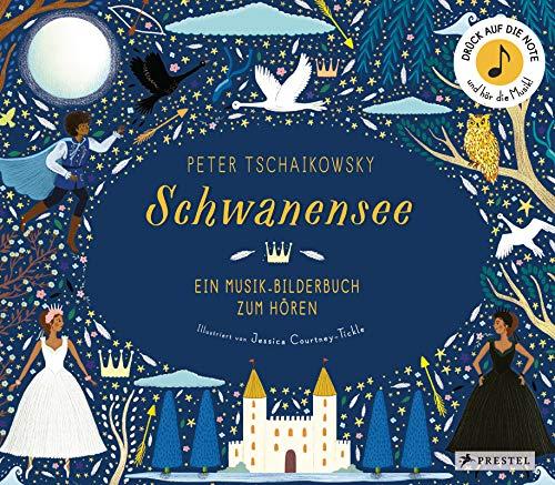 Peter Tschaikowsky. Schwanensee: Ein Musik-Bilderbuch zum Hören mit 10 Soundmodulen (Prestel junior Sound-Bücher, Band 4)
