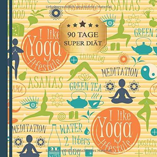 90 TAGE SUPER DIÄT: Ein Diät Tagebuch zum Eintragen