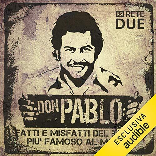 Couverture de Don Pablo: Fatti e misfatti del bandito più famoso del mondo