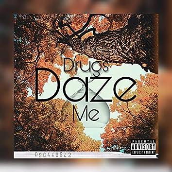Drugs Daze Me