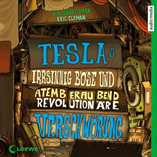 Couverture de Teslas irrsinnig böse und atemberaubend revolutionäre Verschwörung
