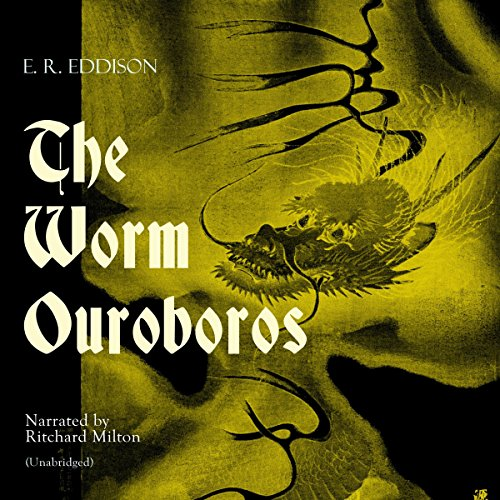 The Worm Ouroboros                   By:                                                                                                                                 E. R. Eddison                               Narrated by:                                                                                                                                 Ritchard Milton                      Length: 15 hrs and 10 mins     4 ratings     Overall 3.0