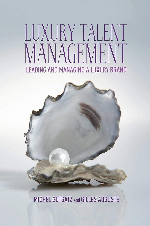 経験前投薬腸Luxury Talent Management: Leading and Managing a Luxury Brand