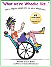 What We're Wheelie Like: We're Regular People And We Use A Wheelchair