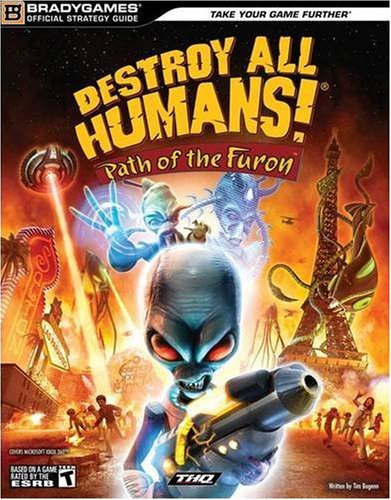 Destroy All Humans! Path of the Furon Official Strategy Guide