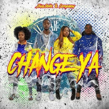 Change Ya (feat. B Airi, Trax, Troy & L Samone)