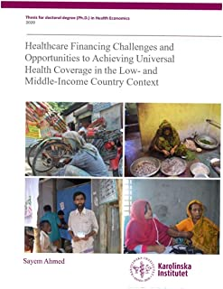 Healthcare financing challenges and opportunities to achieving universal health coverage in the low- and middle-income cou...