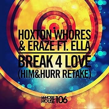 Break 4 Love (Him&Hurr Retake)