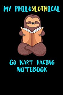 My Philoslothical Go Kart Racing Notebook: Funny Blank Lined Notebook Journal Gift Idea For (Lazy) Sloth Spirit Animal Lovers