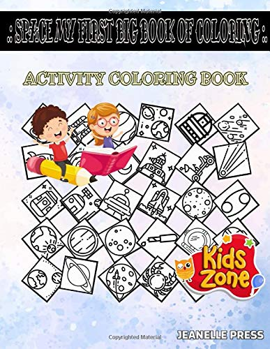 Space My First Big Book Of Coloring: 30 Image Collision, Planets, Telescope, Moonrover, Saturn, Rocket, Planet, Orbit For Painting Picture Quiz Words Activity And Coloring Book