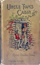 Uncle Tom's cabin (1852) by Harriet Beecher Stowe  ( best-selling A NOVEL of the 19th century ) (Original Version)