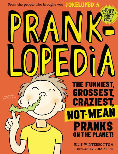 Product Image of the Pranklopedia: The Funniest, Grossest, Craziest, Not-Mean Pranks on the Planet!