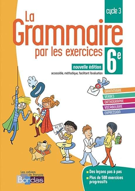 La Grammaire par les exercices 6e