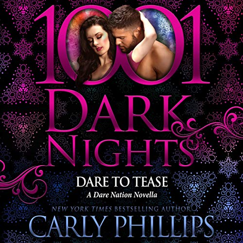 Dare to Tease Audiobook By Carly Phillips cover art