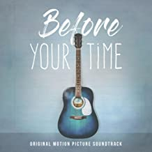 Before Your Time (Original Motion Picture Soundtrack)