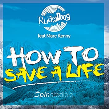 How To Save A Life (feat. Marc Kenny)