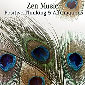 Zen Music: Positive Thinking & Affirmations, Deep Harmony & State of Wellbeing